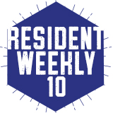 Resident Weekly 10 (Spring 2018)